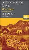 Mon village et autres textes : Edition bilingue français-espagnol par Garcia Lorca