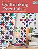 quilting essentials - Quiltmaking Essentials 2: Settings and Borders, Backings and Bindings
