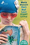 Moxy Maxwell Does Not Love Stuart Little, Peggy Gifford, 0440422302