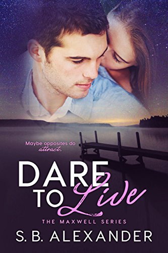 Dare to Live (The Maxwell Series Book - Sb Songs