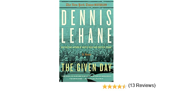 The given day a novel coughlin series ebook dennis lehane the given day a novel coughlin series ebook dennis lehane amazon kindle store fandeluxe PDF