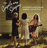 : Angels Are Singing (Women's Bluegrass Gospel Coll.)