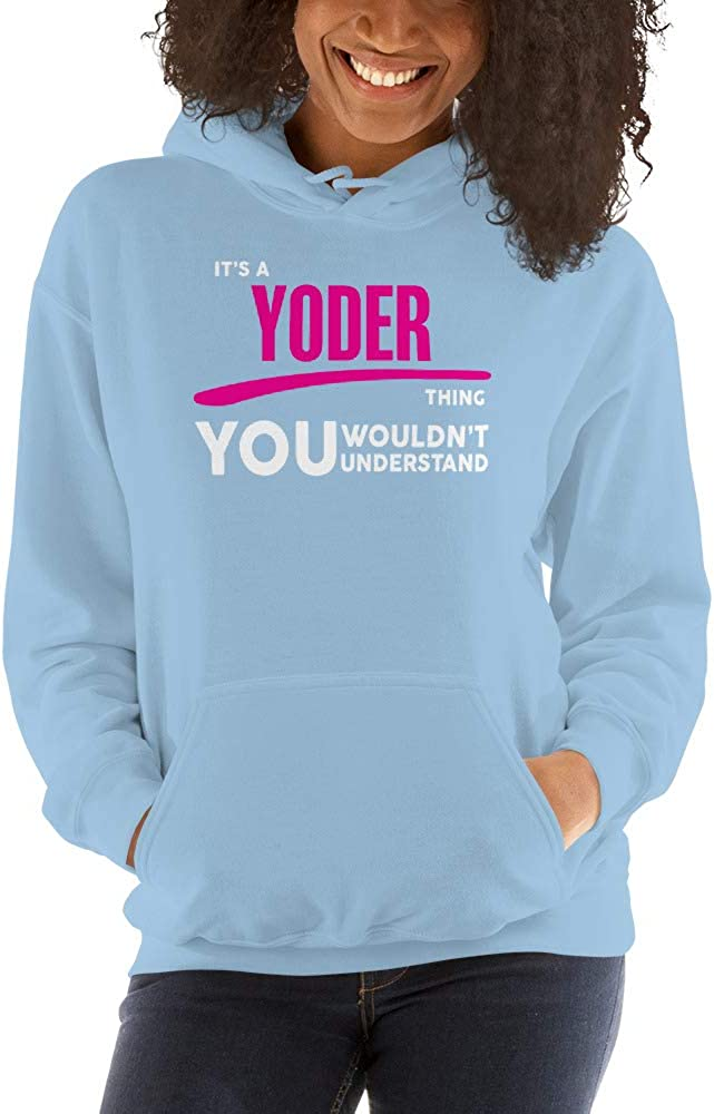 You Wouldnt Understand PF meken Its A Yoder Thing