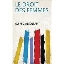 Le droit des femmes (French Edition)
