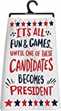 ALL FUN & GAMES UNTIL CANDIDATE BECOMES PRESIDENT Tea Towel