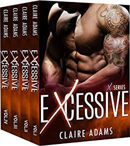 Excessive - The Complete Series Box Set (A Single Dad Romance (X Series #1) by [Adams, Claire]