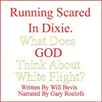 Running Scared in Dixie: What Does God Think about White Flight | Will Bevis