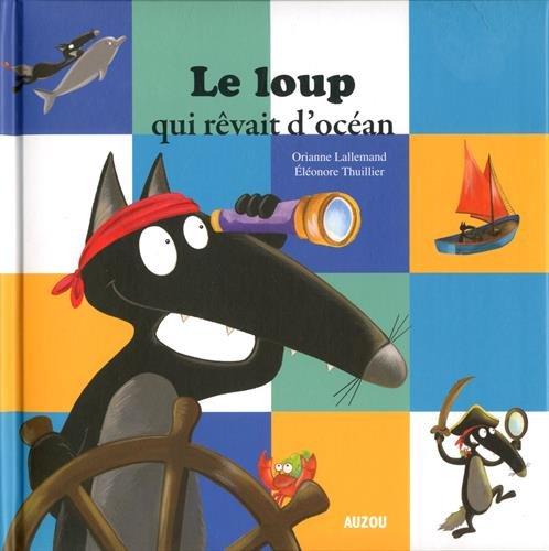 Mes grands albums - Le loup qui rêvait d'océan (grand format) (Anglais) Album – 31 mai 2018 Orianne Lallemand Eleonore Thullier PHILIPPE AUZOU 2733855921