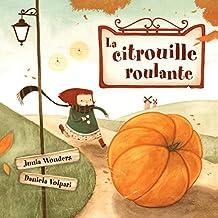 La citrouille roulante (French Edition)