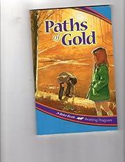 Paths of Gold (A Beka Book Reading Program)…