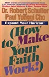 Expand Your Horizon, Robert H. Schuller and Paul Y. Cho, 0936369205