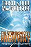 The Synchronicity Highway, Trish MacGregor, 1937530647