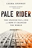 #7: Pale Rider: The Spanish Flu of 1918 and How It Changed the World