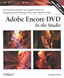 Adobe Encore DVD In the Studio (O'Reilly Digital Studio), Douglas Dixon, 0596006004