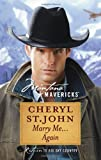 Marry Me...Again (Montana Mavericks) by Cheryl St John (5-Jul-2011) Mass Market Paperback