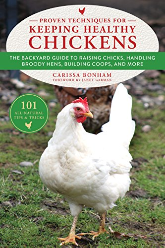 READ Proven Techniques for Keeping Healthy Chickens: The Backyard Guide to Raising Chicks, Handling Brood<br />[E.P.U.B]