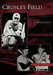 Crosley Field   (OH)  (Images of Baseball)