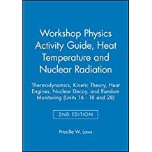 Workshop Physics Activity Guide, Module III: Heat Temperature and Nuclear Radiation