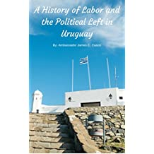 A History of Labor and the Political Left in Uruguay