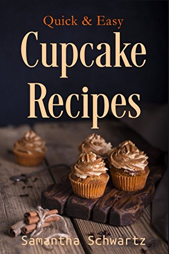Download quick easy cupcake recipes pdf by samantha schwartz ebook download quick easy cupcake recipes pdf by samantha schwartz ebook free series forumfinder Images