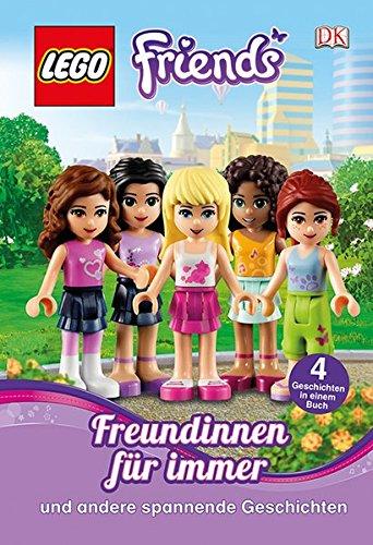 LEGO Friends. Freundinnen für immer: Und andere spannende Geschichten