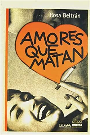 Amores que matan (Narradores contemporáneos) (Spanish Edition)