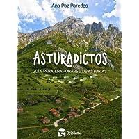 Asturadictos: Guía para enamorarse de Asturias