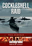 Cockleshell Raid, Paul Oldfield, 1781592551