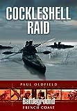 Cockleshell Raid, Paul Oldfield, 1781592551