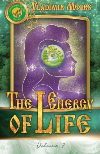 The Energy of Life (Ringing Cedars of Russia) (Volume 7)