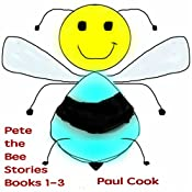 Pete the Bee Stories, Books 1-3 | Paul Cook