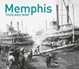 Memphis Then and Now®