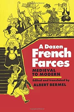 A dozen french farces kindle edition by albert bermel for French farce