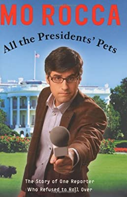 All the Presidents Pets: The Story of One Reporter Who Refused to Roll Over
