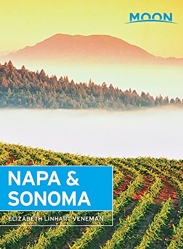 (Moon Napa & Sonoma (Travel Guide))