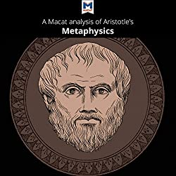 A Macat Analysis of Aristotle's Metaphysics