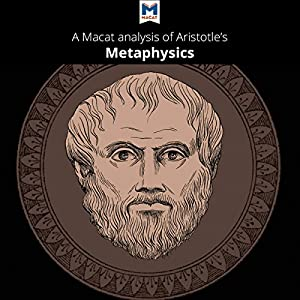 A Macat Analysis of Aristotle's Metaphysics Audiobook