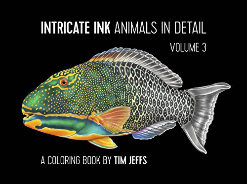 Intricate Ink: Animals in Detail Volume 3, A Coloring Book by Tim Jeffs