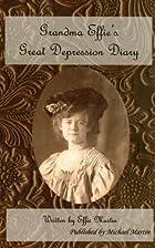 Grandma Effie's Great Depression Diary…