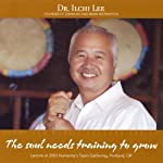 The Soul Needs Training to Grow: Ilchi Lee Public Lecture Series | Ilchi Lee