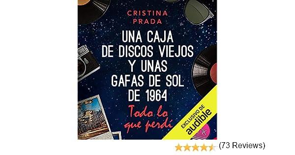 Todo lo que perdí: Una caja de discos viejos y unas gafas de sol de 1964 (Edición audio Audible): Cristina Prada, Carem Calderon, Audible Studios: Amazon.es: Títulos de Audible