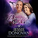 The Dragon's Heart: Lochguard Highland Dragons, Volume 3 | Jessie Donovan