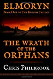 The Wrath of the Orphans, Chris Philbrook, 1492389382