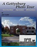 A Gettysburg Photo Tour, Jack L. Kunkel, 0982970544