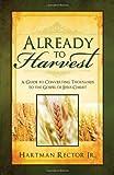 Already to Harvest, Hartman Rector, 0934126674