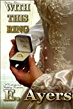 Wedding Fiction: With This Ring - A Contemporary Wedding Romance (Wedding Vows Book 1)