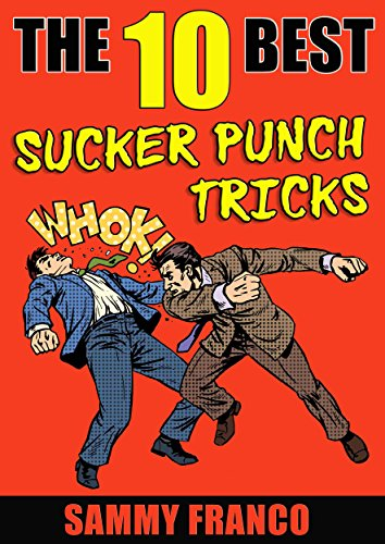 The 10 Best Sucker Punch Tricks: The Best Ways of Delivering a Knockout Punch (The 10 Best Book Series 8)