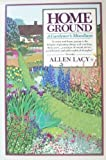 Home Ground, Allen Lacy, 0345322193