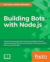 Building Bots with Node.js Front Cover
