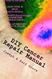 img - for DIY Cancer Repair Manual: Including:DIY Diagnostic Imaging (Grove Health Science) (Volume 9) book / textbook / text book
